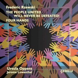 The People United Will Never Be Defeated! / Four Hands by Frederic Rzewski ;   Ursula Oppens ,   Jerome Lowenthal