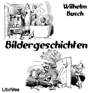 Bildergeschichten(154) by Wilhelm Busch audiobook cover art image on Bookamo