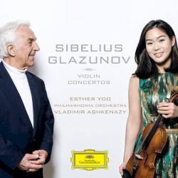 Violin Concertos by Sibelius ,   Glazunov ;   Esther Yoo ,   Philharmonia Orchestra ,   Vladimir Ashkenazy