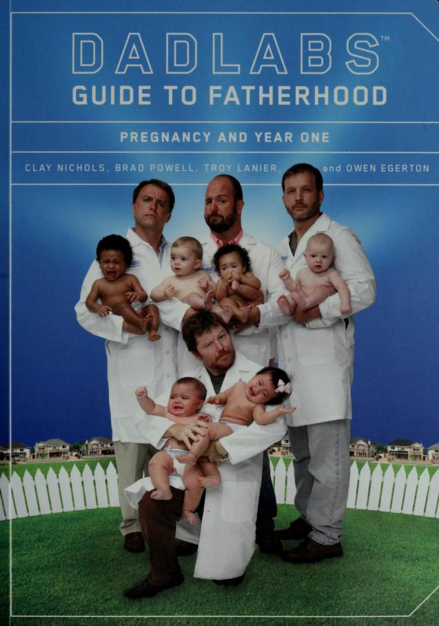 DadLabs guide to fatherhood by Clay Nichols